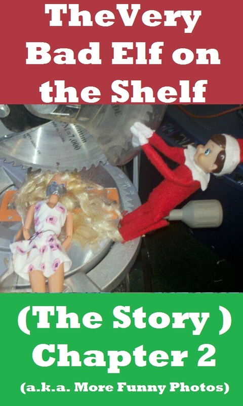 Bad Elf On The Shelf And A Wild Barbie Pooping On A Cookie Too Bad Elf On The Shelf